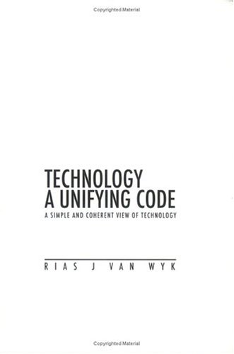 Technology: A Unifying Code [Paperback] by Wyk, Rias J van