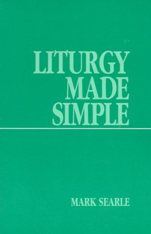 Liturgy Made Simple, MARK SEARLE