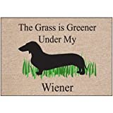 High Cotton The Grass is Greenier Under My Wiener Doormat- ~ High Cotton