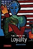 By Simon Keller - The Limits of Loyalty
