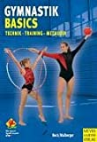 Gymnastik - Basics. Technik - Training - Methodik - Petra Beck; Silvia Maiberger