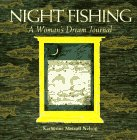 img - for Night Fishing: A Woman's Dream Journal book / textbook / text book