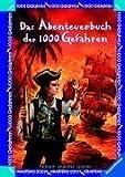 Das Abenteuerbuch der 1000 Gefahren: Suche nach dem Piratenschatz / Abenteuer in der Eishöhle / Das Grab der Mumie - Edward Packard, Susan Saunders, Stephanie Spinner