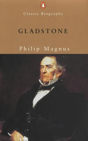 Gladstone: A Biography (Penguin Classic Biography)