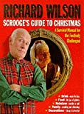 Richard Wilson Scrooge's Guide to Christmas