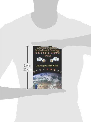 Cherokee Calendar (Nvdodisesdi Ditsalagi) 2013: Dawn of the Sixth World