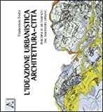 img - for L'ideazione urbanistica architettura-citt . Percorsi di mutamento nel malessere urbano book / textbook / text book