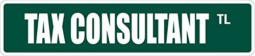 Tax Consultant 4″ x 18″ Novelty Metal Street Sign Aluminum SS 3469