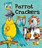 img - for Parrot Crackers (Fact & Fiction: Critter Chronicles) book / textbook / text book