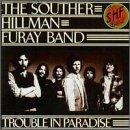 echange, troc John David Souther, Chris Hillman, Richie Furay - Trouble in Paradise