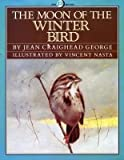 The Moon of the Winter Bird (The Thirteen Moons) (006020267X) by George, Jean Craighead