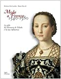 Moda a Firenze 1540-1580: Lo stile di Eleonora di Toledo e la sua influenza (English and Italian Edition) (8883048679) by Roberta Orsi Landini