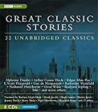 Great Classic Stories: 22 Unabridged Classics [Audiobook, Unabridged] [Audio CD]