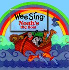 img - for Noah's Big Boat (Wee Sing Bible Songs & Stories) book / textbook / text book
