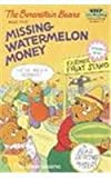 The Berenstain Bears And The Missing Watermelon Money (Turtleback School & Library Binding Edition) (Step Into Reading: A Step 3 Book) (0613356004) by Berenstain, Stan