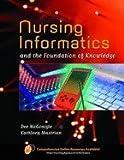 Nursing Informatics: A Foundation of Knowledge [Paperback]