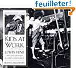 Kids at Work: Lewis Hine and the Crus...