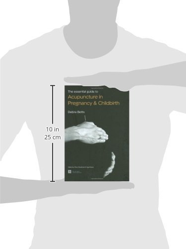 The Essential Guide to Acupuncture in Pregnancy and Childbirth
