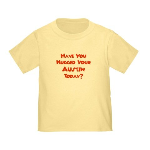 Personalized Have You Hugged Your Austin Today Baby Infant Toddler Kids Shirt - Customize With Any Boy Or Girls Name, Christmas Present Custom Mommy And Daddy Gift Collection front-894097