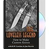 Loveless Legend : How To Make Custom Knives
