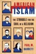 American Islam: The Struggle for the Soul of a Religion, Paul M. Barrett