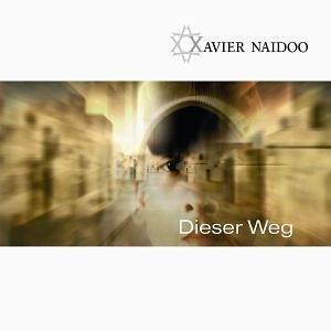 Xavier Naidoo - Dieser Weg (Maxi-CD) - Zortam Music