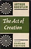 The Act of Creation (The Danube Edition) (0090980409) by Arthur Koestler
