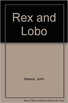 Rex and Lobo: John Vassos: Amazon.com: Books