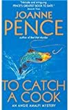 To Catch a Cook (An Angie Amalfi Mystery) (0061030856) by Pence Joanne