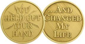 You Held Out Your Hand - Bronze AA (Alcoholics Anonymous) -ACA-AL-ANON - Sober / Sobriety / Affirmation / Birthday / Anniversary / Desire / Recovery / Medallion / Coin / Chip