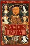 The Six Wives of Henry VIII (0099523620) by Weir, Alison