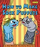 img - for How to Make Sock Puppets book / textbook / text book