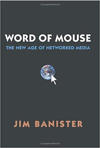 The Word of Mouse: New Age of Networked Media