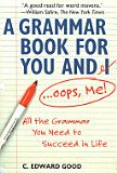 A Grammar Book For You and I...Oops, Me