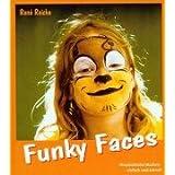 """Funky Faces. Phantastische Masken - einfach und schnell.von """"Ren� Reiche"""""""