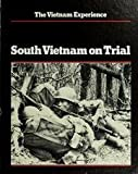 img - for South Vietnam On Trial, Mid-1970 To 1972 - The Vietnam Experience book / textbook / text book