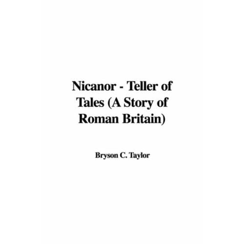 Nicanor - Teller of Tales (A Story of Roman Britain)