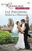 Wedded In A Whirlwind (Romance), LIZ FIELDING