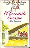 El Cocodrilo Enorme / The Enormous Crocodile (Spanish Edition) (8437215722) by Dahl, Roald