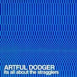 It's All About the Stragglers Artful Dodger