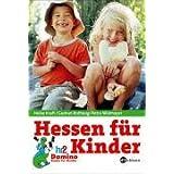 """Hessen f�r Kinder: Familienausfl�ge, Tipps und Treffsvon """"Heike Kraft"""""""