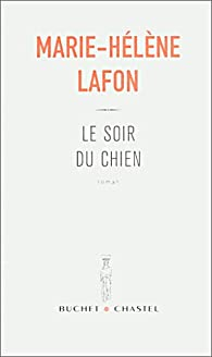 Le soir du chien par Marie-Hélène Lafon