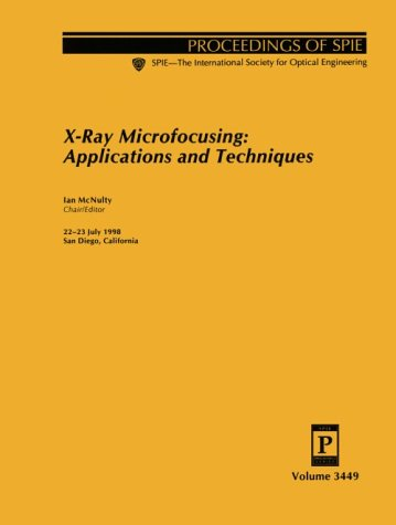 X-Ray Microfocusing: Applications And Techniques (Spie Proceedings Series)