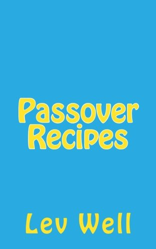 Passover Recipes by Lev Well