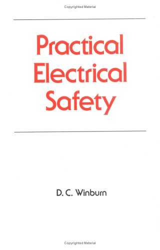 Practical Electrical Safety (Occupational Safety And Health)