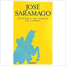 Historia Do Cerco De Lisboa (Portuguese Edition): Jose Saramago