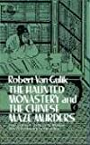 The Haunted Monastery and the Chinese Maze Murders by Robert van Gulik