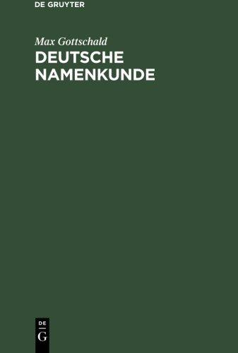 Deutsche Namenkunde: Mit Einer Einführung In Die Familiennamenkunde