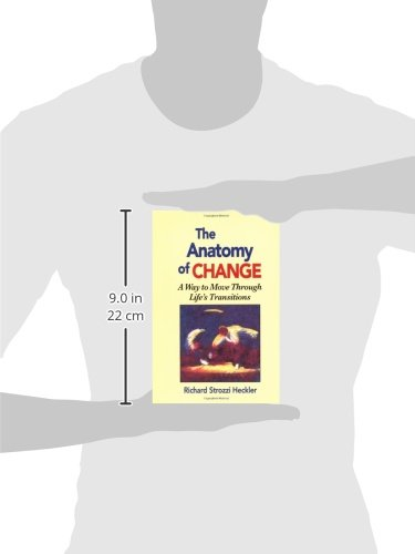The Anatomy of Change: A Way to Move Through Life's Transitions Second Edition
