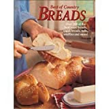 Best of Country Breads: Over 200 of the Best Yeast Breads, Quick Breads, Rolls, Muffins and More!